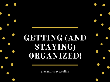 Organization 101: My Tips and Tricks!