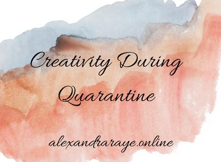 Creativity During Quarantine