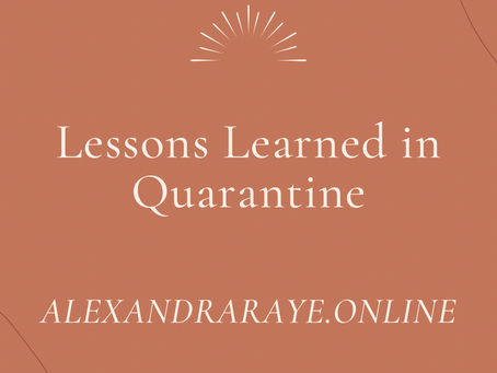 Lessons Learned in Quarantine