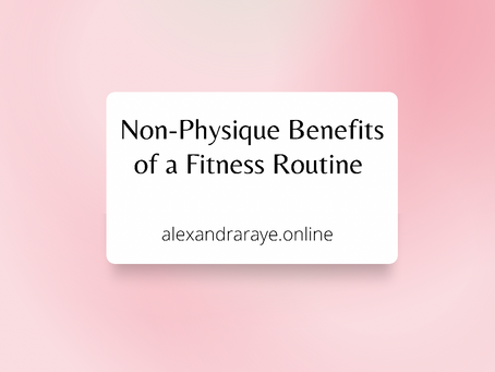 Non-Physique Benefits of a Fitness Routine