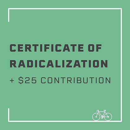 Certificate of Radicalization + $25 contribution