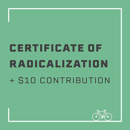 Certificate of Radicalization + $10 contribution
