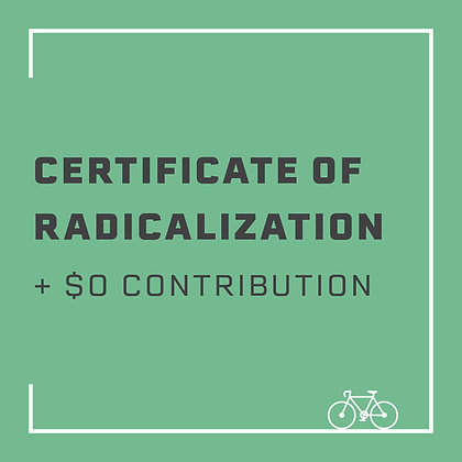Certificate of Radicalization + $0 Contribution