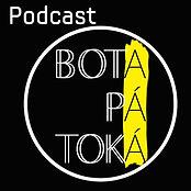 BOTA PÁ TOKÁ podcast
