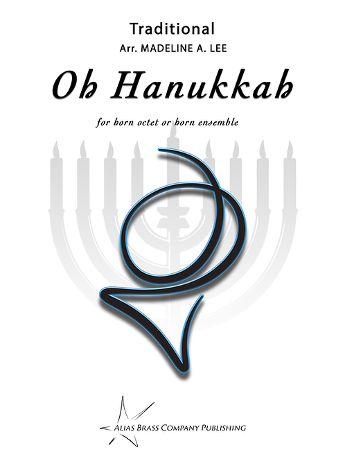 Oh Hanukkah for Horn Octet or Horn Ensemble
