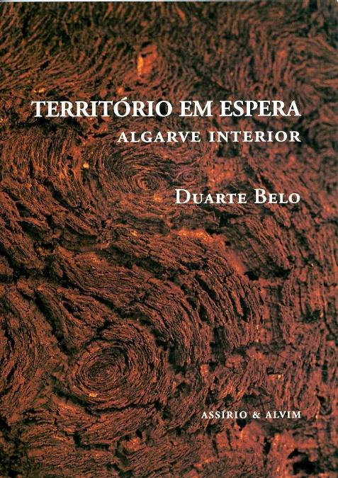 Território em Espera. Algarve Interior     2005     ISBN 972-37-1060-9     (W 16.9 cm H 23.9 cm)