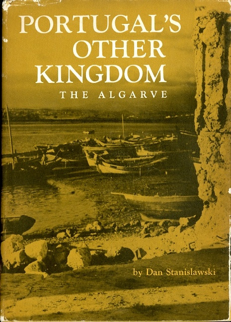 PORTUGAL'S OTHER KINGDOM. THE ALGARVE. 1963. Library of Congress Catalog Card No. 63-7363 (W 16.5 cm H 23.0 cm)