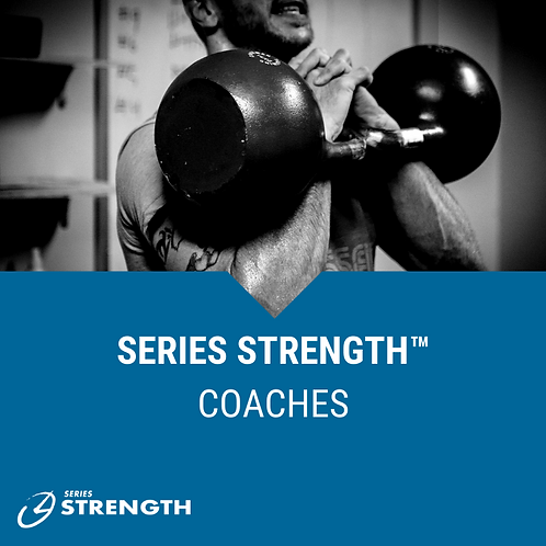 Series Strength™ COACHES