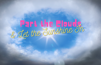 Part the Clouds and Let the Sunshine In by Theresa Anthony.png