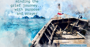 Minding the Grief Journey...With Purpose and Prayer
