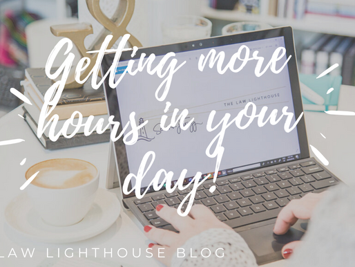 The Law Lighthouse: Getting More Hours in Your Day (and Working Less!)