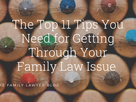Our Top 11 Tips for Getting Through a Family Law Issue