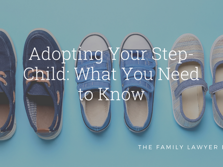 Adopting Your Step-Child: What You Need to Know