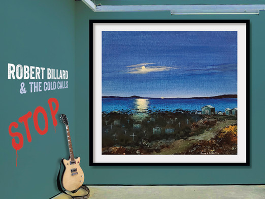 West Coast Artist Robert Billard and the Cold Calls to Release Stop. on May 14