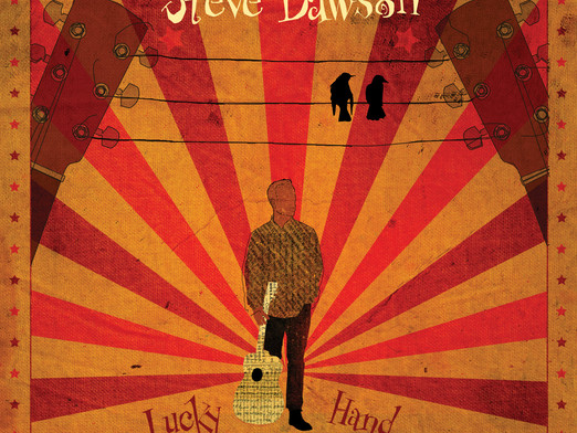 "STEVE DAWSON RELEASES NEW ALBUM ""LUCKY HAND"""