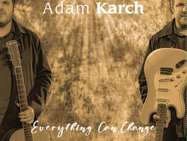 Out Now: Everything Can Change from Montreal's Soulful Blues Artist Adam Karch
