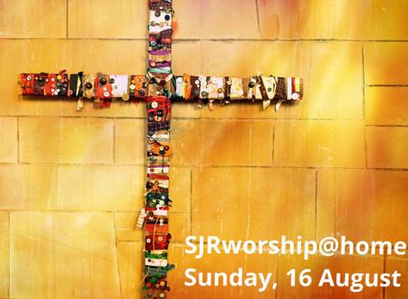 SJRworship@home: Sunday, 16 August