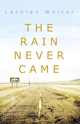 The Rain Never Came by Lachlan Walter -