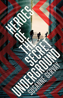 Heroes of the Secret Underground by Susa