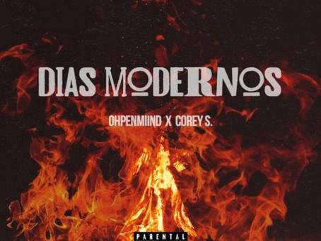 "OHPENMIIND & COREY S. Collab ON ""dIAS mODERNOS"""