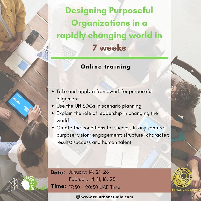 Designing Purposeful Organizations in a rapidly changing world in 7 weeks
