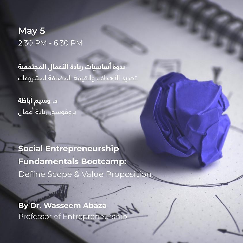 Social Entrepreneurship Fundamentals Bootcamp: Define Scope & Value Proposition (1)