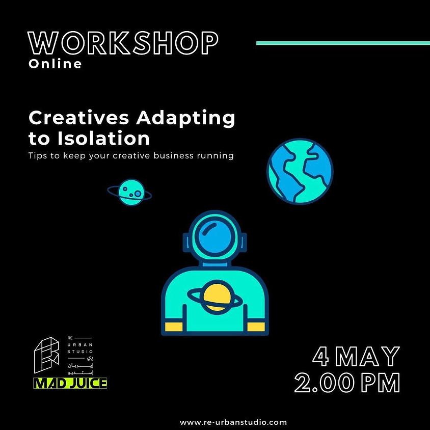 Creatives Adapting to Isolation