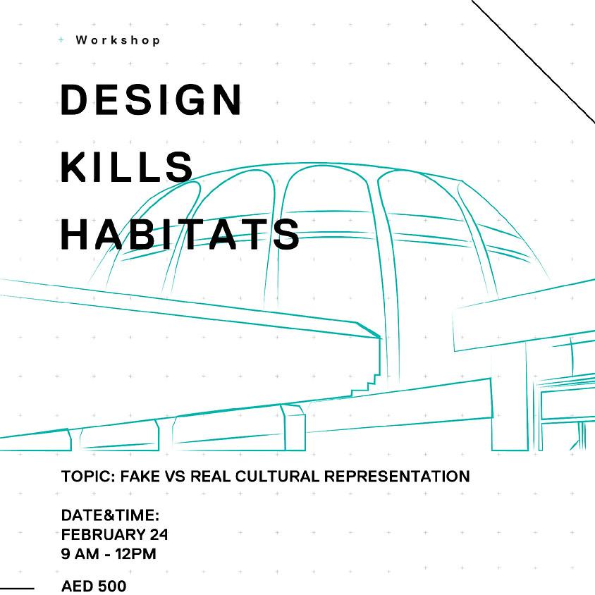 Design Kills Habitats
