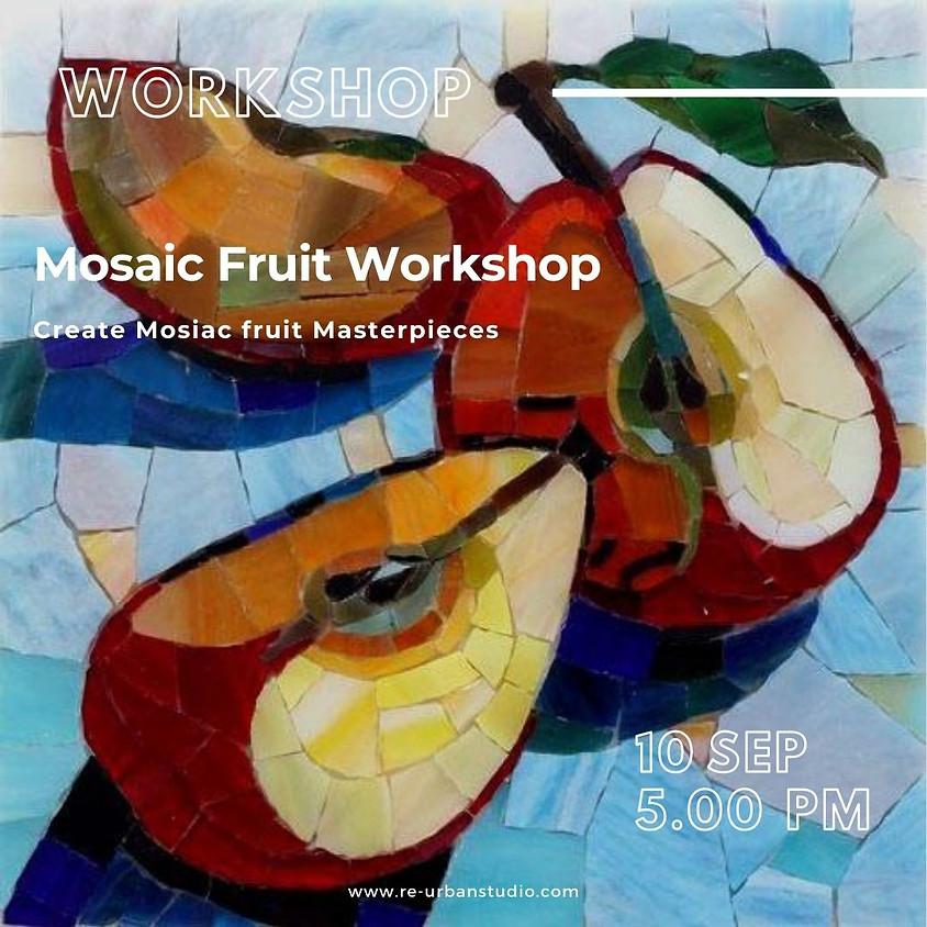 Mosaic Fruit Workshop