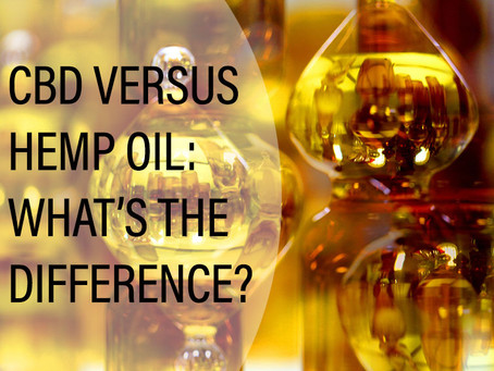 CBD vs. Hemp Oil: What's the Difference?