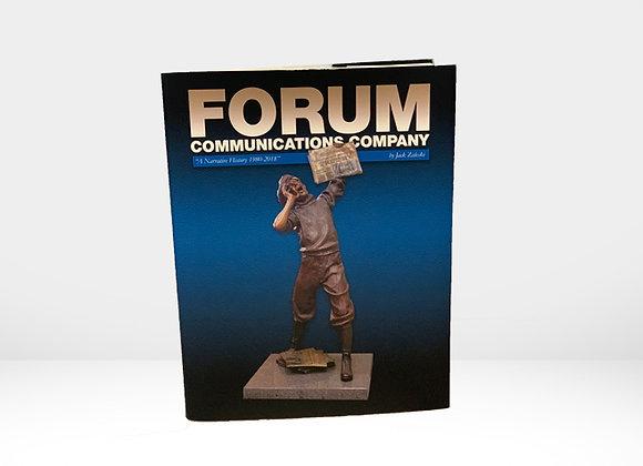 Forum Communications Company: A Narrative History 1980-2018