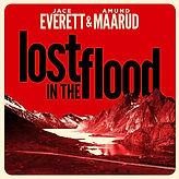 Jacve Everett _ Amund Maarud - Lost in the Flood.jpg