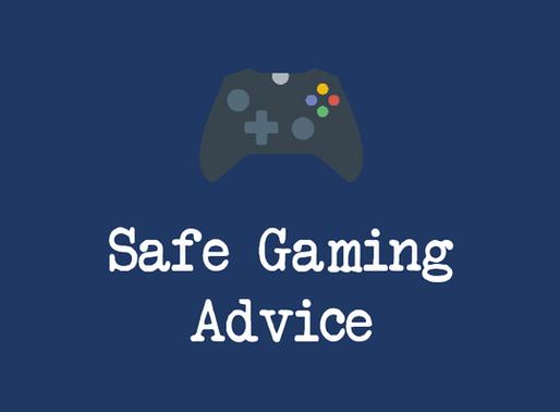 Safe Gaming Advice
