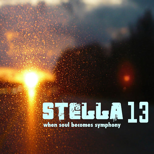 STELLA 13 - WHEN SOUL BECOMES SYMPHONY