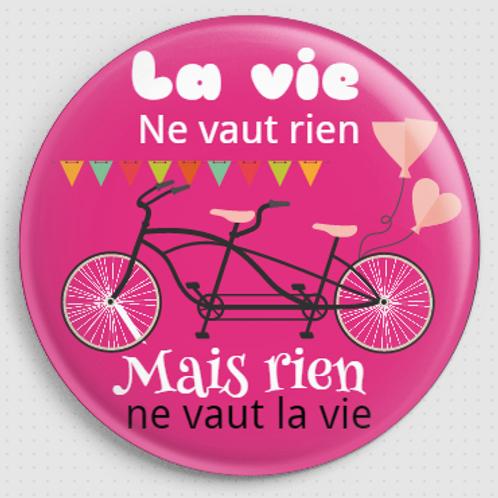 Badge rond à épingle la vie - Ø 56 Existe en rose, vert