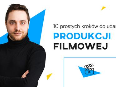 Przewodnik: 10 prostych kroków do udanej produkcji filmowej