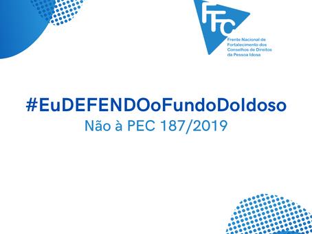MANIFESTO CONTRA A PEC 187/2019 – EM FAVOR DO FUNDO NACIONAL DO IDOSO