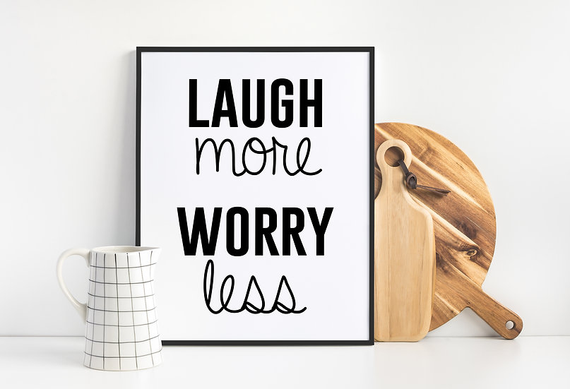 Laugh More Worry Less - Modern Inspirational Quote Print
