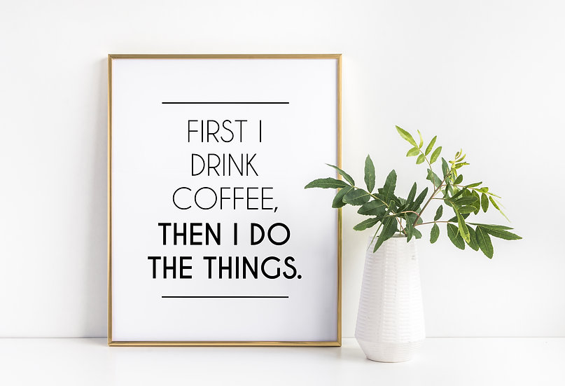 Drink Coffee - Funny Coffee Bar Quote Black and White Typography Print