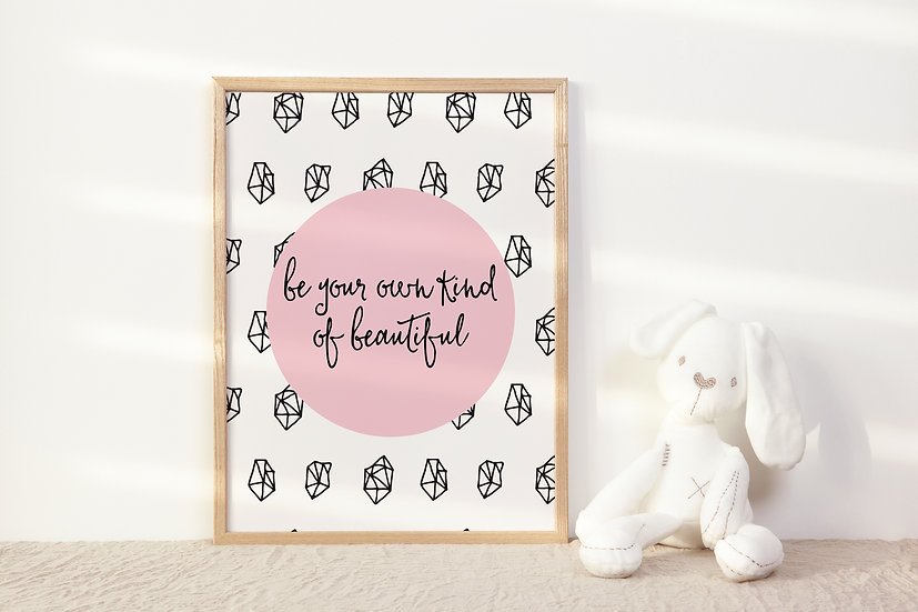 Be Your Own Kind of Beautiful Digital Print