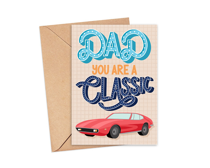 Dad You Are A Classic - Car Father's Day Card