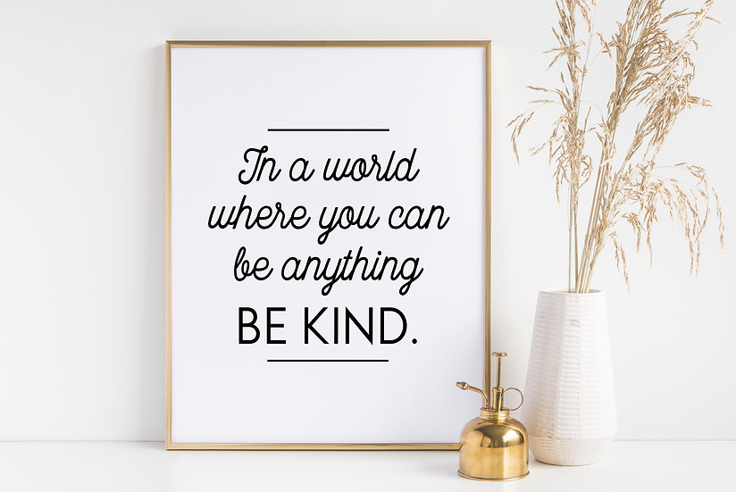 Be Kind - Motivational and Minimal Home Decor Typography Print