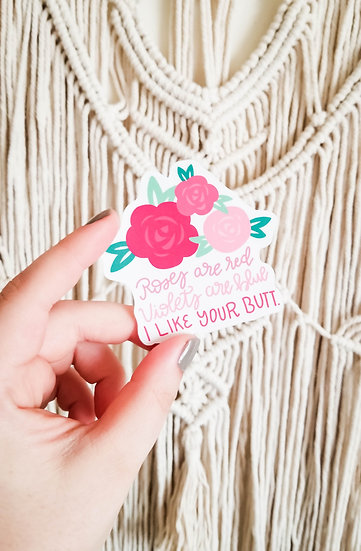 Roses are Red, I Like Your Butt - Handmade Valentine's Sticker