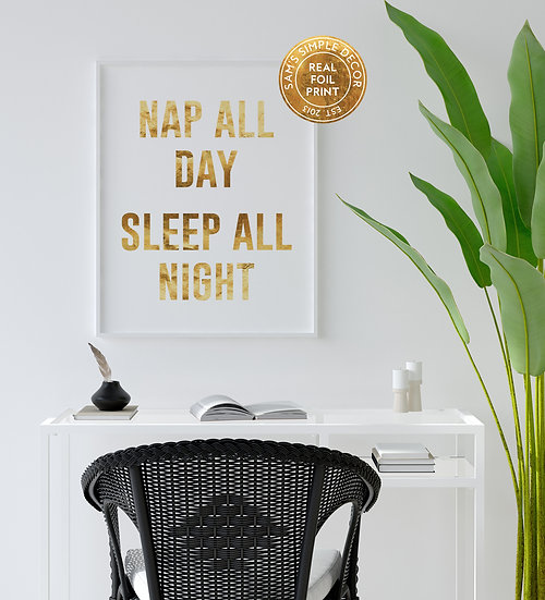 Nap All Day Sleep All Night - Real Foil Print