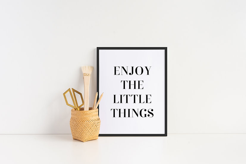 Enjoy the Little Things - Motivational Home Decor Typography Print