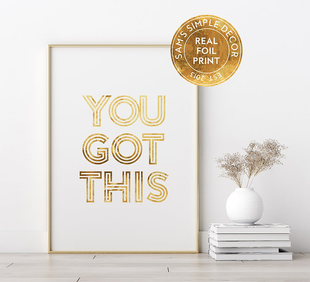 You Got This - Real Foil Print