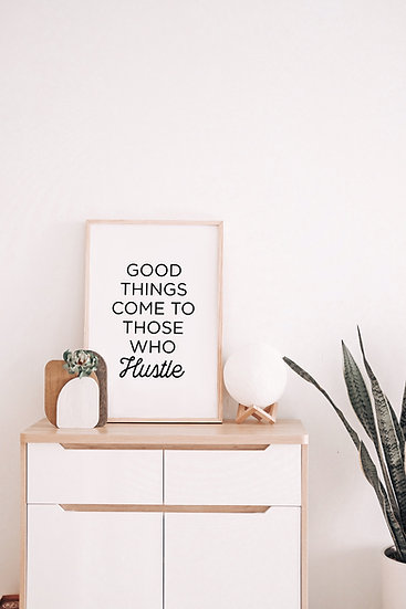Good Things Come to Those Who Hustle Digital Print