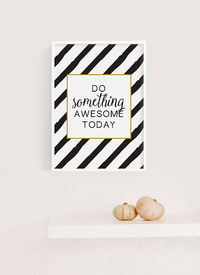 Do Something Awesome Today Digital Print