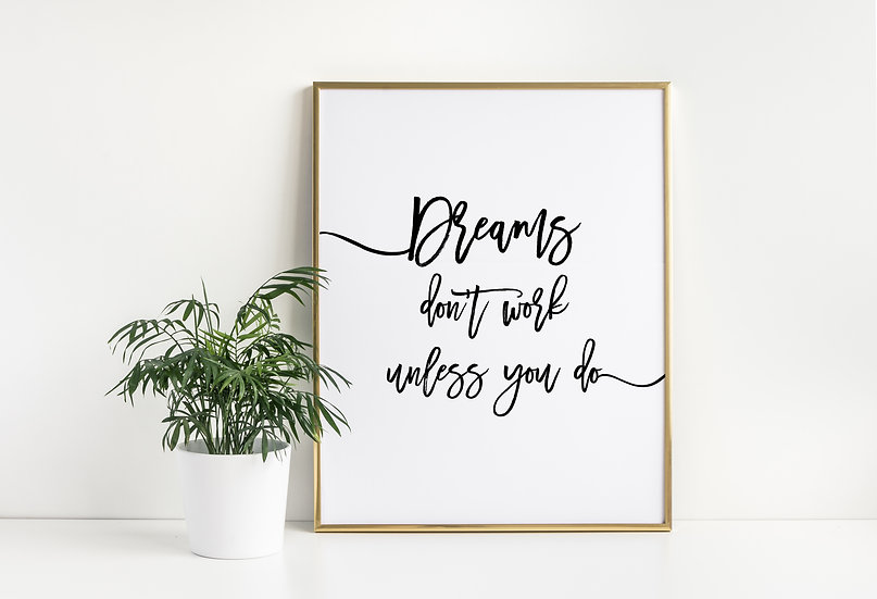 Dreams Don't Work Unless You Do - Minimal and Motivational Typography Print