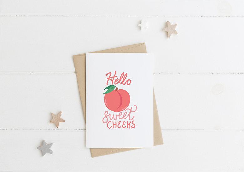 Hello Sweet Cheeks - Greeting Card